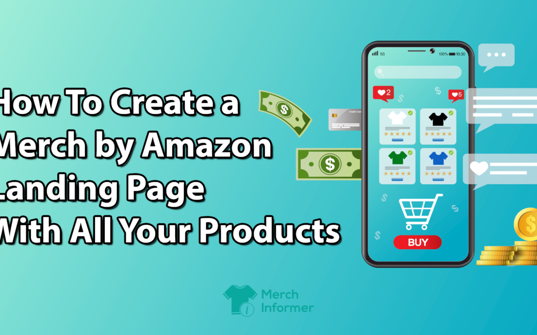 How To Create a Merch by Amazon Landing Page With All Your Products